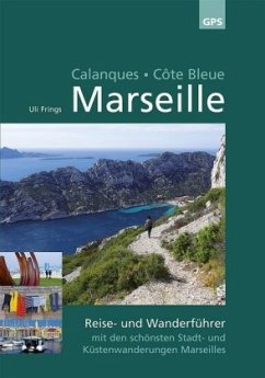 Marseille, Calanques, Côte Bleue - Frings, Uli