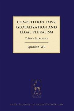 Competition Laws, Globalization and Legal Pluralism (eBook, ePUB) - Wu, Qianlan