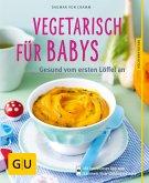 Vegetarisch für Babys (eBook, ePUB)