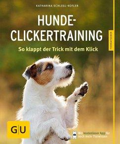 Hunde-Clickertraining (eBook, ePUB) - Schlegl-Kofler, Katharina
