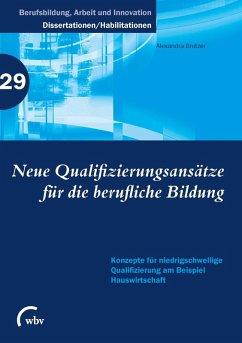 Neue Qualifizierungsansätze für die berufliche Bildung (eBook, PDF) - Brutzer, Alexandra