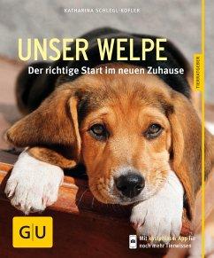 Unser Welpe (eBook, ePUB) - Schlegl-Kofler, Katharina