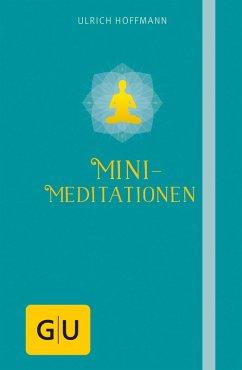 Mini-Meditationen (eBook, ePUB) - Hoffmann, Ulrich