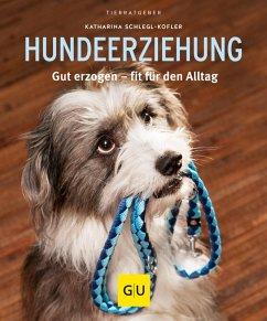 Hundeerziehung (eBook, ePUB) - Schlegl-Kofler, Katharina