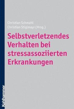 Selbstverletzendes Verhalten bei stressassoziierten Erkrankungen (eBook, PDF)