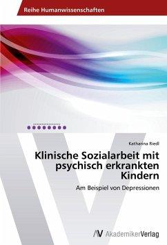 Klinische Sozialarbeit mit psychisch erkrankten Kindern