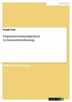 Organisationsmanagement. Lernzusammenfassung (eBook, PDF)