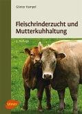 Fleischrinderzucht und Mutterkuhhaltung (eBook, PDF)