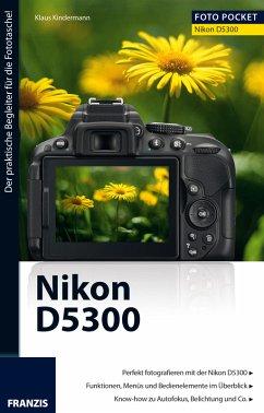 Foto Pocket Nikon D5300 (eBook, PDF)