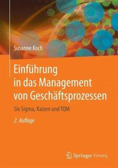 Einführung in das Management von Geschäftsprozessen - Koch, Susanne