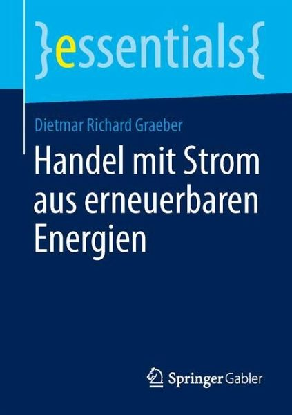 handel mit strom aus erneuerbaren energien von dietmar r graeber fachbuch b. Black Bedroom Furniture Sets. Home Design Ideas