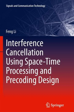 Interference Cancellation Using Space-Time Processing and Precoding Design - Li, Feng