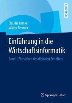 Einführung in die Wirtschaftsinformatik 01 - Lemke, Claudia; Brenner, Walter