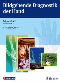 Bildgebende Diagnostik der Hand - Schmitt, Rainer; Lanz, Ulrich