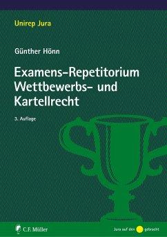 Examens-Repetitorium Wettbewerbs- und Kartellrecht - Hönn, Günther