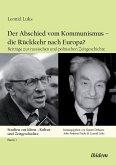 Der Abschied vom Kommunismus - die Rückkehr nach Europa?. Beiträge zur russischen und polnischen Zeitgeschichte