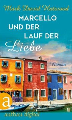 Marcello und der Lauf der Liebe (eBook, ePUB) - Hatwood, Mark David