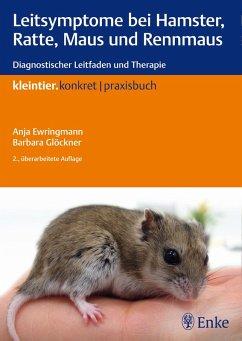 Leitsymptome bei Hamster, Ratte, Maus und Rennmaus (eBook, PDF) - Ewringmann, Anja; Glöckner, Barbara