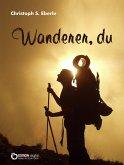 Wanderer, du (eBook, ePUB)