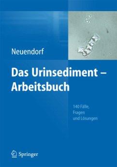 Das Urinsediment - Arbeitsbuch - Neuendorf, Josefine