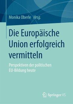 Die Europäische Union erfolgreich vermitteln