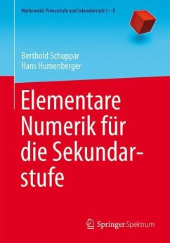 Elementare Numerik für die Sekundarstufe - Schuppar, Berthold; Humenberger, Hans