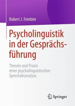 Psycholinguistik in der Gesprächsführung - Feinbier, Robert J.