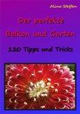 Der perfekte Balkon und Garten (eBook, ePUB)