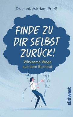 Finde zu dir selbst zurück! (eBook, ePUB) - Prieß, Mirriam