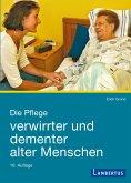 Die Pflege verwirrter und dementer alter Menschen (eBook, PDF)