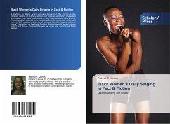 Black Women's Daily Singing In Fact & Fiction - Jones, Patrina C.