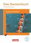 Das Deutschbuch für Berufsschulen. Schülerbuch Nordrhein-Westfalen