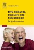 HNO-Heilkunde, Phoniatrie und Pädaudiologie
