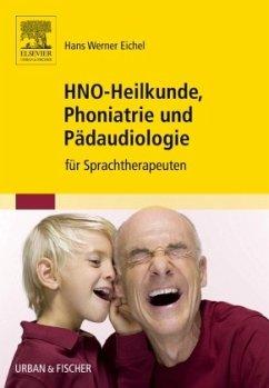 HNO-Heilkunde, Phoniatrie und Pädaudiologie - Eichel, Hans W.