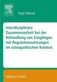 Interdisziplinäre Zusammenarbeit bei der Behandlung von Säuglingen mit Regulationsstörungen im osteopathischen Kontest (BA)