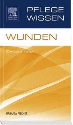 PflegeWissen, Wunden - Keller, Christine