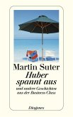 Huber spannt aus (eBook, ePUB)