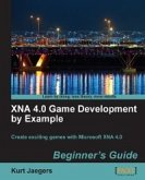 XNA 4.0 Game Development by Example: Beginner's Guide (eBook, ePUB)