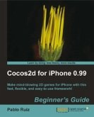 Cocos2d for iPhone 0.99 Beginner's Guide (eBook, ePUB)