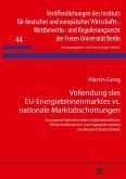 Vollendung des EU-Energiebinnenmarktes vs. nationale Marktabschottungen