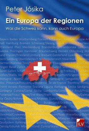 Ein Europa der Regionen - Josika, Peter