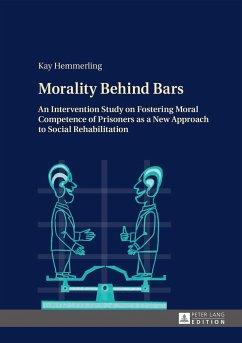 Morality Behind Bars - Hemmerling, Kay