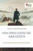 Das preußische Arkadien (eBook, ePUB)