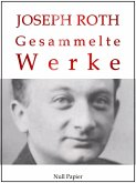 Joseph Roth - Gesammelte Werke (eBook, PDF)