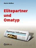 Elitepartner und Omatyp (eBook, PDF)