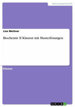 Biochemie II Klausur mit Musterlösungen (eBook, PDF)