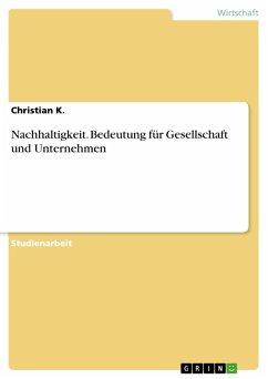 Nachhaltigkeit. Bedeutung für Gesellschaft und Unternehmen (eBook, PDF)