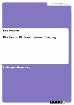 Biochemie III. Lernzusammenfassung (eBook, PDF)