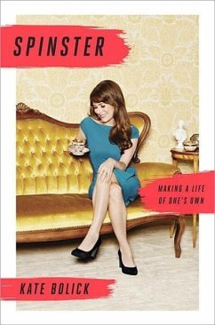 Spinster: Making a Life of One's Own - Bolick, Kate