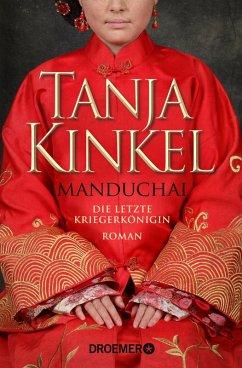 Manduchai - Die letzte Kriegerkönigin (eBook, ePUB) - Kinkel, Tanja
